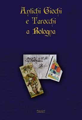 Antichi giochi e Tarocchi a Bologna
